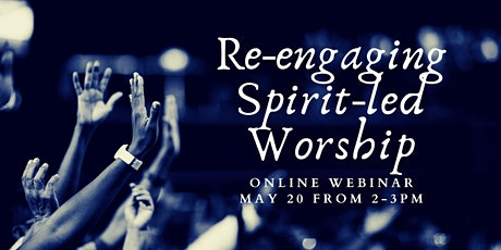 Re-engaging Spirit-led Worship tickets