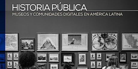 Historia pública, museos y comunidades digitales en América Latina entradas
