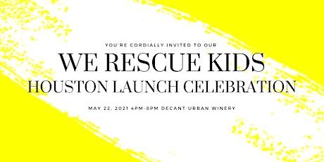 Houston X #WeRescueKids Launch Event tickets