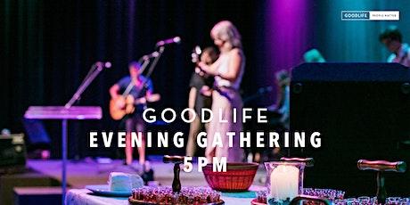 Goodlife Evening Gathering tickets