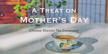 20% OFF for Mom on Mother's Day- Chinese Shenshi Tea ceremony tickets