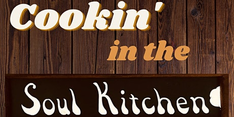 Cookin' in the Soul Kitchen tickets