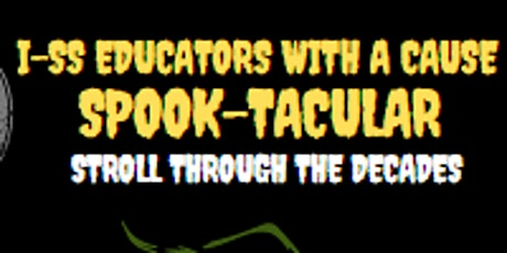 Educators with a Cause: Spook-tacular Stroll Through the Decades Concert tickets