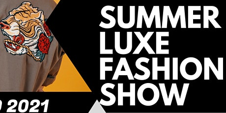 Summer Luxe Fashion & Car Show tickets
