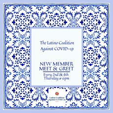 The Latino Coalition Against COVID-19 - New Member Virtual Meet & Greet tickets