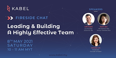 Leading & Building a Highly Effective Team - Kabel Fireside Chat Tickets