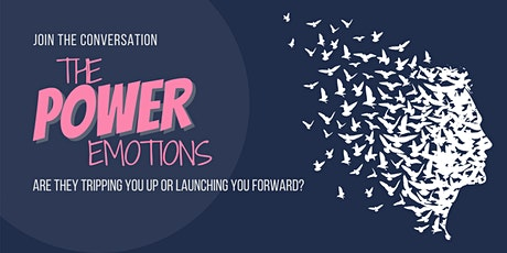 The POWER Emotions: Are they tripping you up or launching you forward? tickets