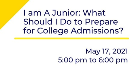 I am A Junior: What Should I Do to Prepare for College Admissions? tickets
