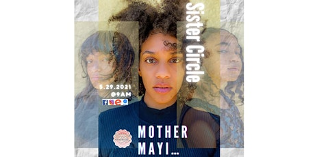 Sister Circle Mother May I..? tickets