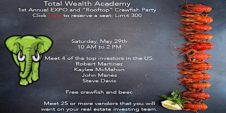 """1st Annual Real Estate Investor EXPO and """"Rooftop"""" Crawfish Party! tickets"""
