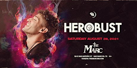 8.28 | HEROBUST | THE MARC SAN MARCOS TX tickets