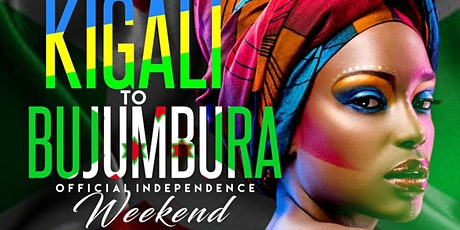 From Kigali to Bujumbura  ( The Official  Independence Celebration) tickets