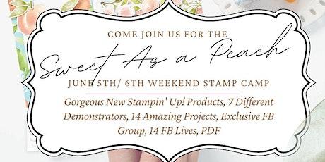 Sweet Peach Weekend Stamp Camp June 5 & 6 tickets