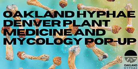 Oakland Hyphae Denver Plant Medicine and Mycology Pop-Up tickets