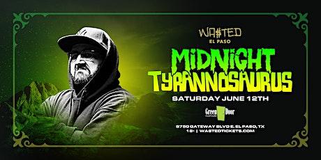 El Paso: Midnight Tyrannosaurus  @ Green Door [18 & Over] tickets