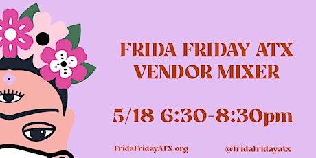 Frida Friday ATX Vendor Mixer May 2021 tickets