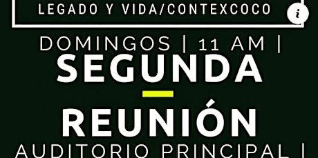 Segundo Servicio Legado Y Vida CONTexcoco tickets