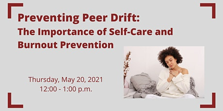 Preventing Peer Drift: The Importance of Self-Care and Burnout Prevention tickets