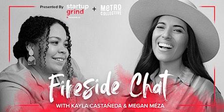 Latina Founders Fireside Chat with Megan Meza and Kayla Castañeda tickets