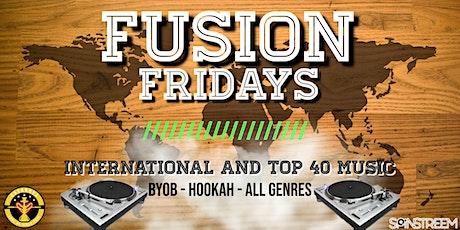 FUSION FRIDAYS - Live DJ - International Tunes - Vibes tickets