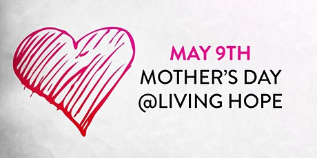 Living Hope's Sunday Service on May 9 tickets