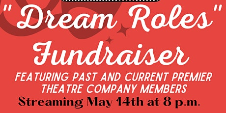 """Dream Roles"": A Premier Theatre Company Fundraiser tickets"