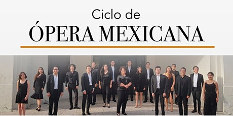 Ciclo de Ópera Mexicana boletos