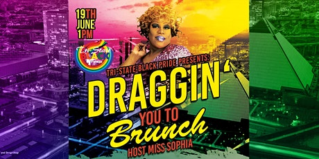 "TriState Black Pride Presents the 5th Annual ""DRAGGIN' YOU TO BRUNCH"" tickets"