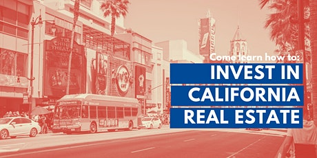 REAL ESTATE  Learn to INVEST in  California, an Introduction tickets