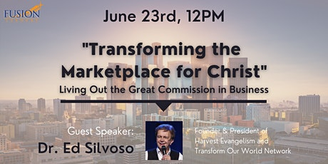 """Transforming the Marketplace for Christ"" tickets"
