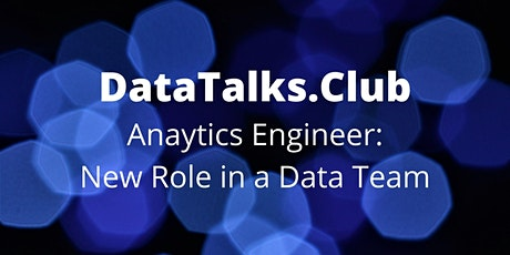 Analytics Engineer: New Role in a Data Team tickets