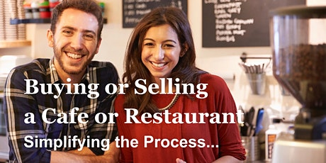 Buying or Selling  a Cafe or Restaurant -  Simplifying the Process tickets