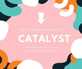 Catalyst  -  training for Arts based practitioners tickets