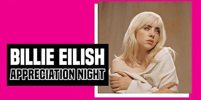 Billie Eilish  Appreciation Night