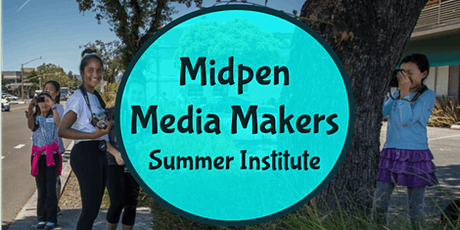 Midpen Media Makers Summer Institute tickets