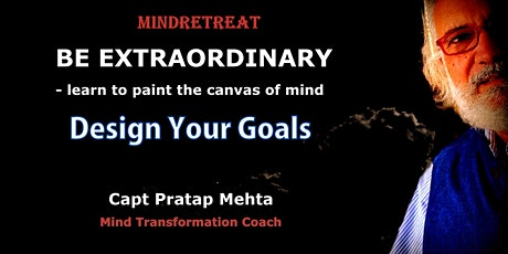 BE EXTRAORDINARY:  DESIGN YOUR GOALS tickets