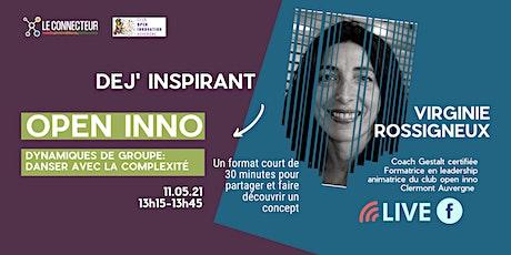 Dej'Inspirant - Club Open Inno - Virginie Rossigneux - Dynamiques de groupe billets