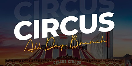 Sunday Funday The Circus Brunch + Day Party tickets