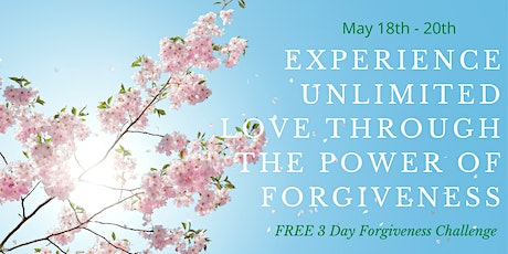Experience Unlimited Love through the Power of Forgiveness tickets