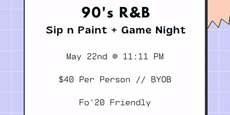 ATL: 90's R&B -- Sip n Paint + Game Night tickets