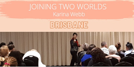 Joining Two Worlds- BRISBANE tickets