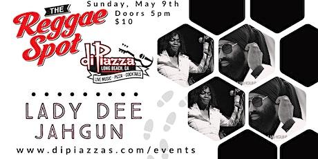 The Reggae Spot Presents:   Lady Dee + Jahgun tickets
