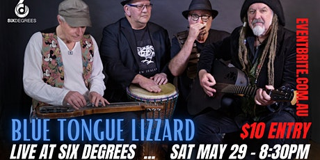 BLUE TONGUE LIZZARD LIVE AT SIX DEGREES tickets