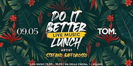DO IT BETTER - TOM | Domenica 9 Maggio biglietti
