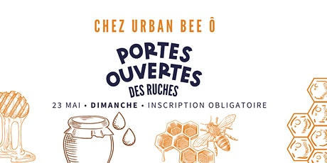 LES PORTES OUVERTES DES RUCHES- VISITE URBAN BEE Ô billets