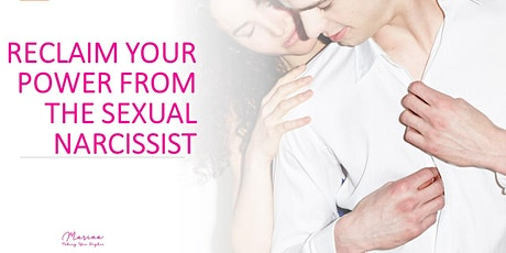 Reclaim Your Power From The Sexual Narcissist tickets