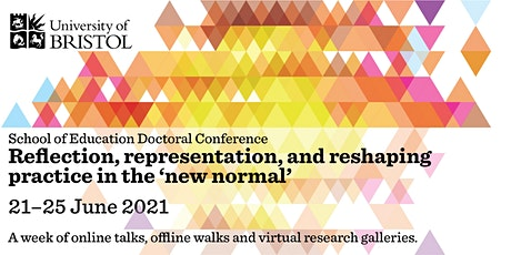 School of Education - Doctoral Conference 2021 - University of Bristol tickets