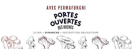 LES PORTES OUVERTES DES RUCHES- VISITE PERMAFUNGHI tickets