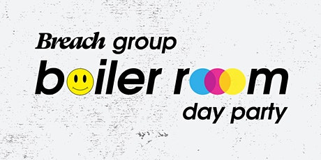 Breach Boiler room day party tickets