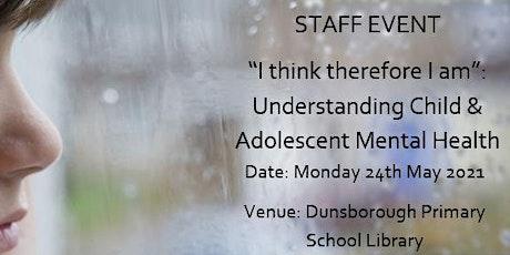 Understanding Child & Adolescent Mental Health tickets